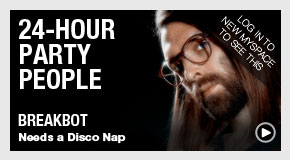 24-Hour Party People Breakbot: Needs a Disco Nap