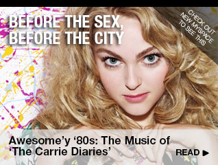 Before The Sex, Before The City Awesomely '80s: The Music of 'The Carrie Diaries'