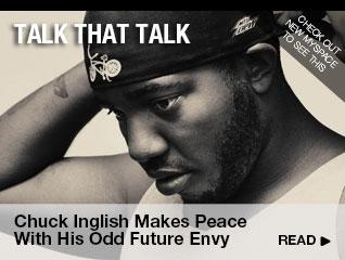 Talk that Talk Chuck Inglish Makes Peace With His Odd Future Envy