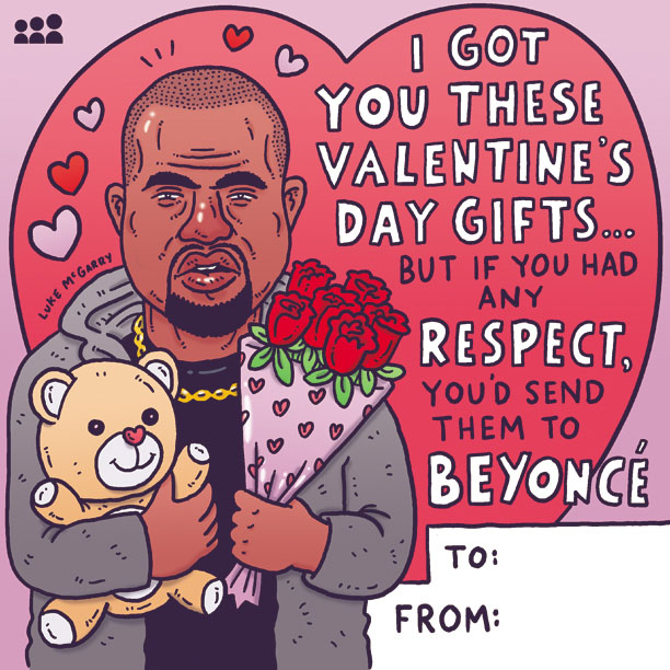 Print Out These Valentines Day Cards From Kanye West Beyonc and – Kanye West Valentine Cards