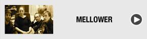 Mellower